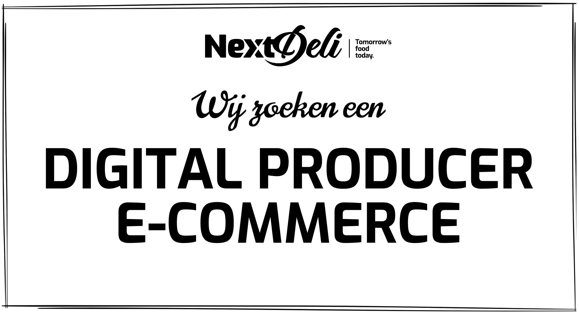 NextDeli zoekt Digital Producer E-Commerce